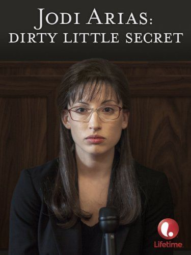 Saturday Movies Jodi Arias:Dirty Little Secret